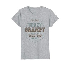 Funny Shirts - I'm That Crazy Grampy Everyone Told You About T-shirt Wowen - $19.95