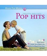 Music for Moms: Smooth and Easy Pop Hits by Various Artists (CD, May-2007) - $7.00