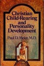 Christian Child-Rearing and Personality Development [Mar 01, 1977] Meier... - $2.76