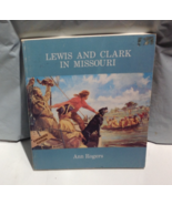 BOOK -- LEWIS AND CLARK IN MISSOURI, 2nd. Edition, by Ann Rogers  (1993) - $6.50