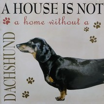 DOG LOVER PLAQUE a House is not a Home Without a Dachshund 8x8 Wood Pet Wall Art image 2