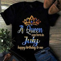 A Queen was Born In July Happy Birthday To Me Ladies T-Shirt Black Cotto... - £14.51 GBP+