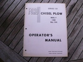 Ford Tractor 131 Chisel Plow Model P 3 Bar Pull Type Owners Operators Manual - $50.00