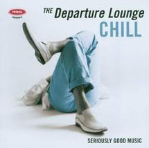 Departure Lounge: Chill [Audio CD] Petrol Presents - $49.49