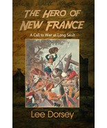 The Hero of New France, by Lee Dorsey - $14.56