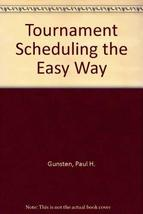 Tournament Scheduling the Easy Way [Paperback] Gunsten, Paul H.
