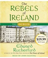 The Rebels of Ireland: The Dublin Saga Rutherfurd, Edward and Keating, John - $7.72