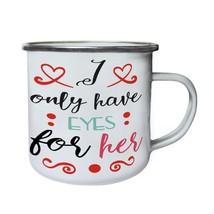 I Only Have Eyes For Her Retro,Tin, Enamel 10oz Mug k825e - $13.13