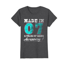 Funny Shirts - Born 2007 Awesome 11th Birthday T-Shirt BDay Gift Wowen - $19.95+