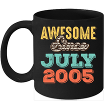 Awesome Since July 2005 Birthday 11oz Coffee Mug Gift Vintage Gifts - $15.95
