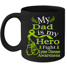 Lyme disease coffee mug Fight Lime Green Ribbon for my Dad - $15.95