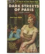 ORIGINAL Vintage 1954 Dark Streets of Paris Paperback Book Jean Louis Cu... - $19.79