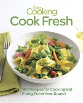 Fine Cooking Cook Fresh - 150 Recipes for Cooking and Eating (EBook) (PDF) - $4.00