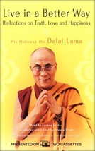 Live in a Better Way: Reflections on Truth, Love and Happiness Dalai Lam... - $15.79