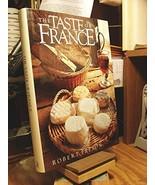 The Taste of France Robert Freson; Adrian Bailey; Arabella Boxer; Caroli... - $21.95