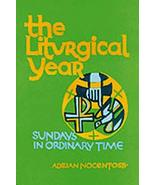 The Liturgical Year: Volume 4: Sundays, Nine to Thirty-Four in Ordinary ... - $4.21