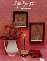 Folk Art IX Strawberries Homespun Elegance Cross Stitch Pattern Leaflet NEW - $4.02