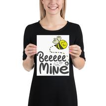 Beeeee Mine fun 8x 10 poster - $18.95