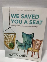 We Saved You a Seat - Teen Girls Bible Study: Finding and Keeping. Lisa-... - $9.95