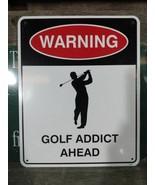 """Warning Golf Addict Ahead 8""""x10"""" Metal Street Sign  - $7.41"""