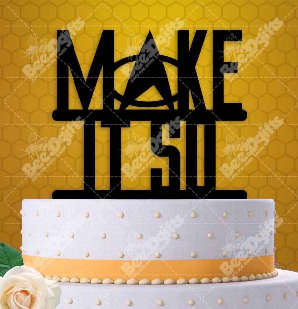 Make It So Trekkie Cake Topper and 50 similar items