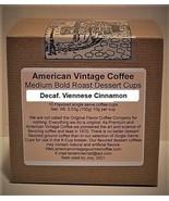 Decaf. Viennese Cinnamon Dessert Coffee 10 Medium Bold Roasted Coffee K-... - $10.41