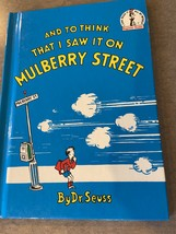 And to think that I saw it on Mulberry Street  by Dr. Seuss a discontinu... - $350.00