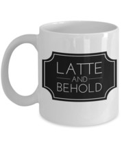 "Ceramic Latte Mug ""Latte and Behold Mug"" Cafe Latte Mugs With A Popular ... - $14.95"