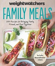 Weight Watchers Family Meals: 250 Recipes for Bringing Family, Friends, ... - $7.99
