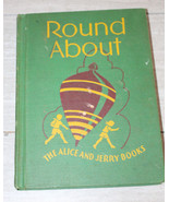 Roundabout -- Alice & Jerry Books 1941 School Book Great Graphics Spinni... - $14.84