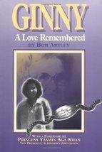 Ginny: A Love Remembered [Hardcover] Artley, Bob and Khan, Princess Yasmin Aga