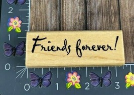 CTMH Friends Forever Rubber Stamp Script S765 Close To My Heart Wood #K32 - $4.70