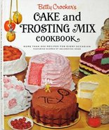 Betty Crocker's Cake and Frosting Mix Cookbook Betty Crocker - $10.00