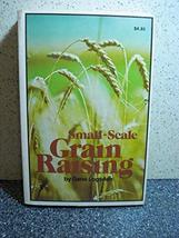 Small-Scale Grain Raising [Jan 01, 1977] Logsdon, Gene - $8.00