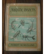 Aquatic Insects And How They Live Robert M. McClung Hc/Dj Vtg Rare Htf 1... - $386.10
