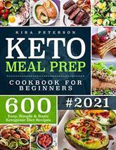 Keto Meal Prep Cookbook For Beginners: 600 Easy, Simple & Basic Ketogeni... - $7.74