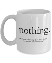 "Funny Coffee Mugs For Women ""nothing."" Novelty ... - $14.95"