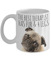 "Cute Pug Mug ""The Best Therapist Has Fur and 4 ... - $14.95"