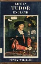 Life in Tudor England [Hardcover] [Jan 01, 1966] Williams, P.
