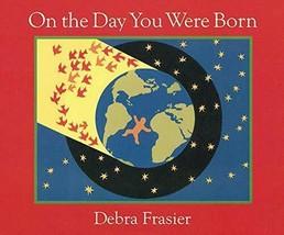 On the Day You Were Born [Board book] Frasier, Debra - $3.99