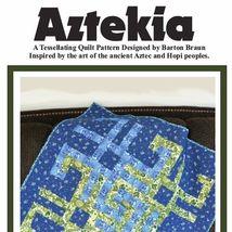 Aztekia Quilt Pattern - $7.49