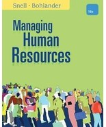 Managing Human Resources by Scott Snell and George Bohlander 16th Ed (Ha... - $15.19