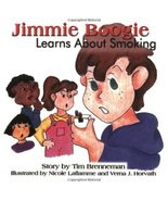 Jimmie Boogie Learns About Smoking (3rd Edition) [Paperback] Brenneman, Tim - $4.78