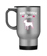 Mothers Day Travel Mug Bull Terrier Mom Dog Tees Mama Nana Gifts - $21.99