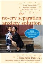 The No-Cry Separation Anxiety Solution: Gentle Ways to Make Good-bye Easy from S image 1