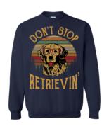 Golden Retriever Don't Stop Retrievin G180 Navy Sweatshirt  8 oz - $31.95+