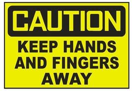 Caution Keep Hands And Fingers Away Sticker Safety Sticker Sign D713 OSHA - $1.45+