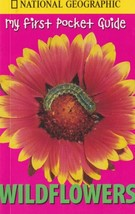 My First Pocket Guide Wildflowers by National Geographic, 2002 Paperback - $5.93