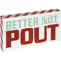 Christmas Better Not Pout Sign: MDF, 12.05 x 6.1 inches w - $9.99