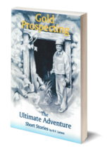 Gold Prospecting: The Ultimate Adventure - $14.95